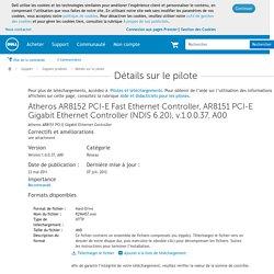 Atheros AR8152 PCI-E Fast Ethernet Controller, AR8151 PCI-E Gigabit Ethernet Controller (NDIS 6.20), v.1.0.0.37, A00 Détails sur le pilote