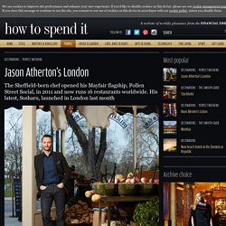 Jason Atherton's London - Destinations