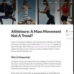 Athleisure: A Mass Movement Not A Trend? - EDITED