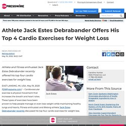 Athlete Jack Estes Debrabander Offers His Top 4 Cardio Exercises for Weight Loss