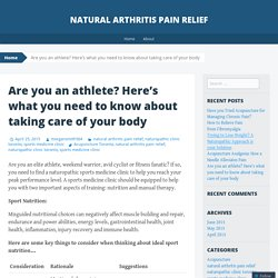 Are you an athlete? Here's what you need to know about taking care of your body