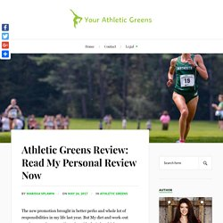 Athletic Greens Review: Read My Personal Review Now