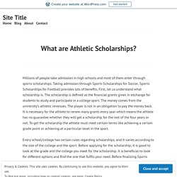What are Athletic Scholarships?