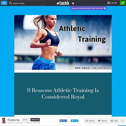 9 Reasons Athletic Training Is Considered Royal