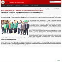 ATHLETISME> Retour de la délégation burundaise aux Jeux olympiques de Rio