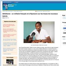 Athlétisme : un militaire français né à Ryansoro sur les traces de nouveaux talents