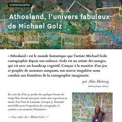 Athosland, l'univers fabuleux de Michael Golz - Alice Hertzog