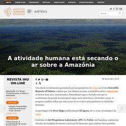 A atividade humana está secando o ar sobre a Amazônia