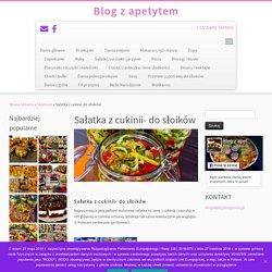 Sałatka z cukinii- do słoików - Blog z apetytem