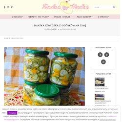 Sałatka szwedzka z ogórków na zimę - Słodko Słodka
