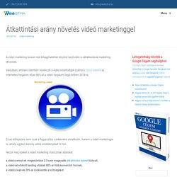 Átkattintási arány növelés videó marketinggel