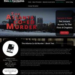 The Atlanta Co-Ed Murder – Glen Carrington – Mystery Thriller Author