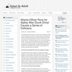 Atlanta Officer Runs for Safety After Drunk Driver Causes a Series of Collisions - Submit An Article - Submit Your Article