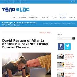 David Reagan of Atlanta Shares his Favorite Virtual Fitness Classes