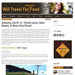 Atlanta, GA Pt. 2 – Fresh Juice, Raw Noms, & More Soul Food
