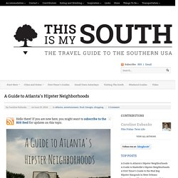 A Guide to Atlanta's Hipster Neighborhoods - This Is My South