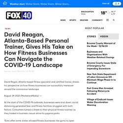 David Reagan, Atlanta-Based Personal Trainer, Gives His Take on How Fitness Businesses Can Navigate the COVID-19 Landscape
