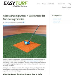 Why an Atlanta Putting Green is Safe for Families