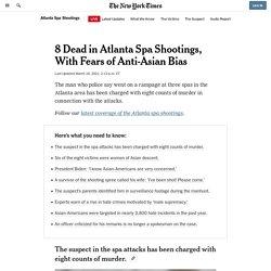 8 Dead in Atlanta Spa Shootings, With Fears of Anti-Asian Bias