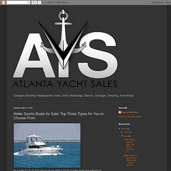 Atlanta Yacht Sales: Water Sports Boats for Sale: Top Three Types for You to Choose From