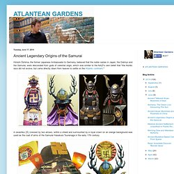ATLANTEAN GARDENS: Ancient Legendary Origins of the Samurai