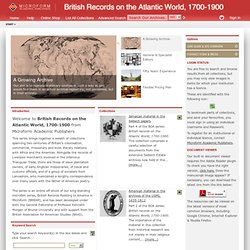 British Records on the Atlantic World, 1700-1900 from Microform Academic Publishers