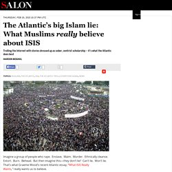 The Atlantic's big Islam lie: What Muslims really believe about ISIS
