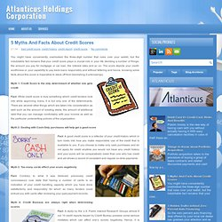 5 Myths And Facts About Credit Scores ~ Atlanticus Holdings Corporation