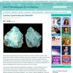 Larimar, la pierre bleu de l'Atlantide Les Chroniques d'Arcturius