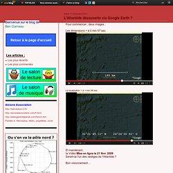 L'Atlantide découverte via Google Earth ? - Nibiru + catastrophes naturelles + déplacement des pôles