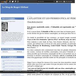 L'ATLANTIDE ET LES PIERRES D'ICA AU PEROU (1e partie) - Le blog de Roger Eléfant