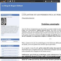 L'ATLANTIDE ET LES PIERRES D'ICA AU PEROU (3e partie) - Le blog de Roger Eléfant