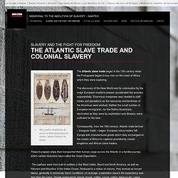 La traite négrière atlantique et l'esclavage colonial