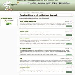 Pension - Cheval en loire-atlantique (France)(3)l'annuaire équestre : centres équestres, poneys club, professionnels du cheval et de l'équitation.