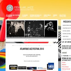 Penn ar Jazz - Atlantique Jazz Festival || Programmation