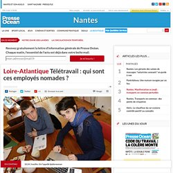 Loire-Atlantique. Télétravail : qui sont ces employés nomades ?