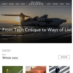 The New Atlantis - A Journal of Technology & Society