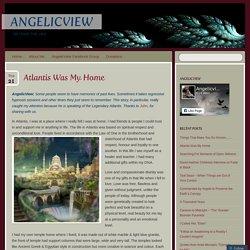 Atlantis Was My Home