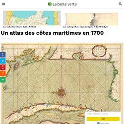 Un atlas des côtes maritimes en 1700