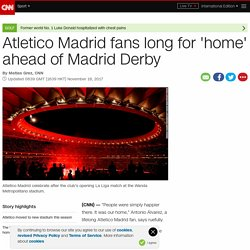 Atletico Madrid fans long for 'home' ahead of Madrid Derby