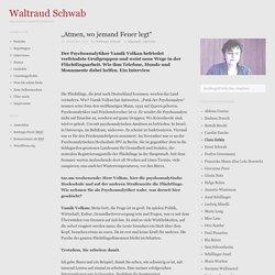 "Volkan / Schwab ""Atmen, wo jemand Feuer legt"""