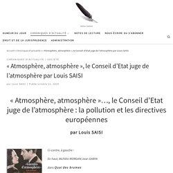 11 oct. 2020 - «Atmosphère, atmosphère», le Conseil d'Etat juge de l'atmosphère par Louis SAISI – Ideesaisies
