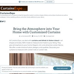 Bring the Atmosphere into Your Home with Customized Curtains