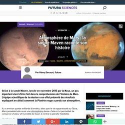 Atmosphère de Mars : la sonde Maven raconte son histoire