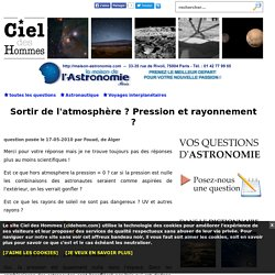 Sortir de l'atmosphère ? Pression et rayonnement ? - Question d'astronomie