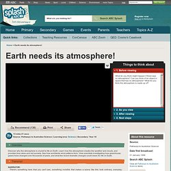 Earth needs its atmosphere! - Science (10) - ABC Splash -