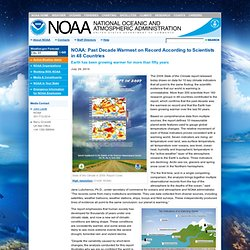 National Oceanic and Atmospheric Administration - NOAA: Past Decade Warmest on Record According to Scientists in 48 Countries