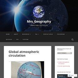 Global atmospheric circulation – Mrs_Geography