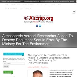 Atmospheric Aerosol Researcher Asked To Destroy Document Sent In Error By The Ministry For The Environment -