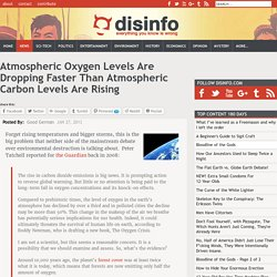 Atmospheric Oxygen Levels Are Dropping Faster Than Atmospheric Carbon Levels Are Rising